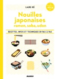 Laure Kié - Nouilles japonaises - Ramen, soba, udon - Recettes, infos et techniques en pas à pas.
