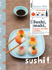 Laure Kié - Sushi, maki, témaki, chirashi, sashimi....