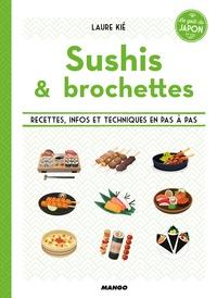 Sushis & brochettes - Recettes, infos et techniques en pas à pas.pdf