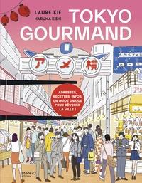 Laure Kié et Haruna Kishi - Tokyo gourmand - Adresses, recettes, infos, un guide unique pour dévorer la ville !.