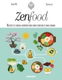 Laure Kié et Patrice Hauser - Zen food - Recettes et conseils nutrition pour moins stresser et mieux dormir.
