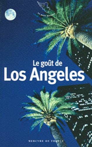 Laure Kressmann - Le goût de Los Angeles.