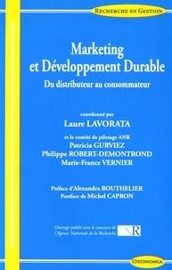 Laure Lavorata - Marketing et développement durable - Du distributeur au consommateur.