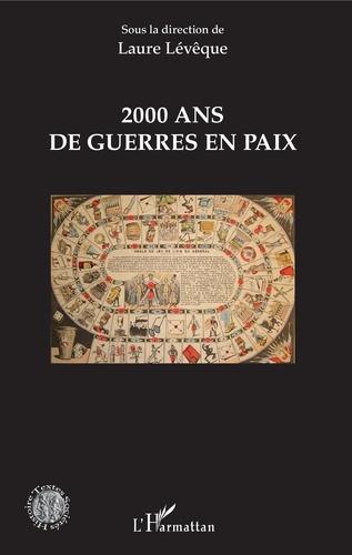 Laure Lévêque - 2000 ans de guerres en paix.