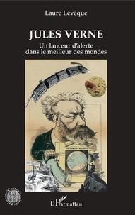 Laure Lévêque - Jules Verne - Un lanceur d'alerte dans le meilleur des mondes.