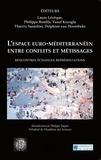 Laure Lévêque et Philippe Bonfils - L'espace euro-méditerranéen entre conflits et métissages - Rencontres, échanges, représentations.