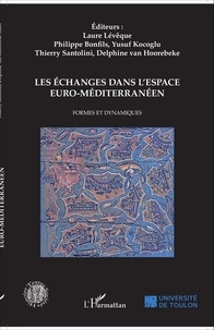 Laure Lévêque et Philippe Bonfils - Les échanges dans l'espace euro-méditerranéen - Formes et dynamiques.