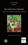 Laure Lévêque - Les voies de la création - Musique et littérature à l'épreuve de l'histoire.