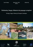Laure Lévêque et Maria Ruiz Arbol - Patrimoine, Images, Mémoire des paysages européens.