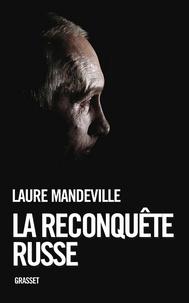Laure Mandeville - La reconquête russe.