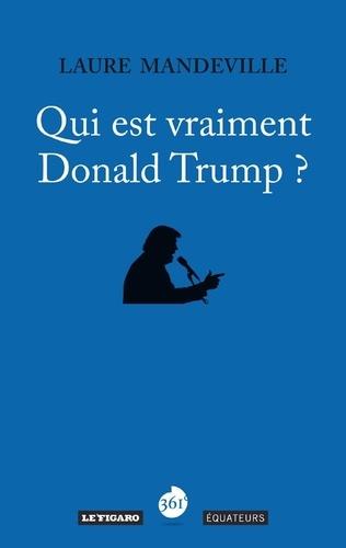 Qui est vraiment Donald Trump ?