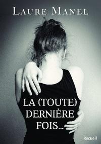 Laure Manel - La (toute) dernière fois....
