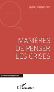Google livres gratuits télécharger pdf Manières de penser les crises PDB RTF ePub