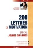 Laure Marcus et Séverine Degallaix - 200 lettres de motivation spécial jeunes diplômés.