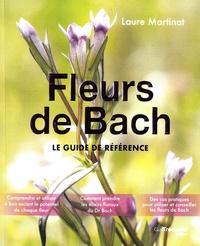 Laure Martinat - Fleurs de Bach - Le guide de référence.