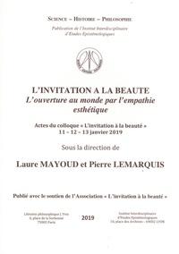 Laure Mayoud et Pierre Lemarquis - L'invitation à la beauté - L'ouverture au monde par l'empathie esthétique.