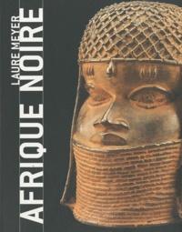 Laure Meyer - Afrique noire - Masques, sculptures, bijoux.