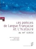 Laure Michel et Delphine Rumeau - Les poésies de langue française et l'histoire au XX siècle.