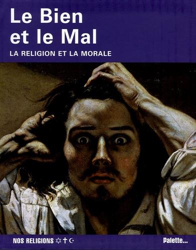 Laure Mistral - Le Bien et le Mal - La religion et la morale.