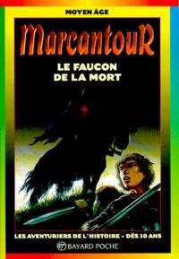 Laure Mistral et Thierry Ségur - Le faucon de la mort.