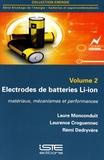 Laure Monconduit et Laurence Croguennec - Electrodes de batteries Li-ion - Volume 2, Matériaux, mécanismes et performances.