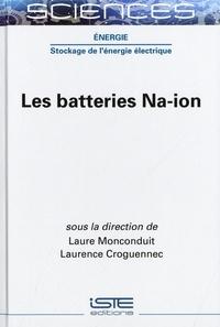 Laure Monconduit et Laurence Croguennec - Les batteries Na-ion.