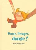 Laure Monloubou - Danse, Prosper, danse !.