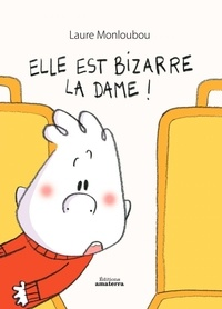 Laure Monloubou - Elle est bizarre la dame !.