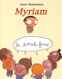 Laure Monloubou - Myriam la tomate farcie !.