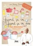 Laure Monloubou et Thierry Marx - Quand ça va, quand ça va pas : leur alimentation - Leur alimentation expliquée aux enfants (et aux parents).