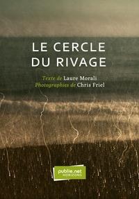 Laure Morali et Chris Friel - Le cercle du rivage.