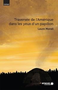 Laure Morali et  Mémoire d'encrier - Traversée de l'Amérique dans les yeux d'un papillon.