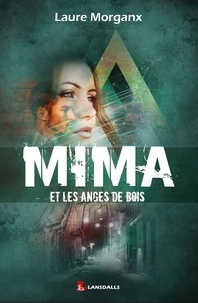 Laure Morganx - Mima et les anges de bois.