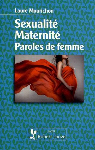Laure Mourichon - Sexualité, Maternité, Paroles de femme.