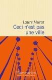 Laure Murat - Ceci n'est pas une ville.