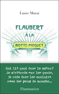 Laure Murat - Flaubert à la Motte-Picquet.
