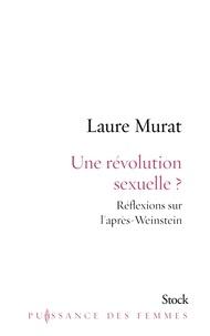 Laure Murat - Une révolution sexuelle ? - Réflexions sur l'après-Weinstein.