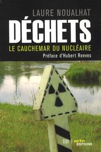 Laure Noualhat - Déchets - Le cauchemar du nucléaire.