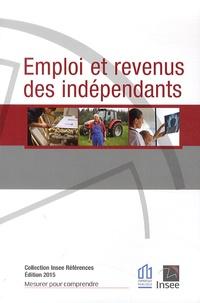 Laure Omalek et Laurence Rioux - Emploi et revenus des indépendants.
