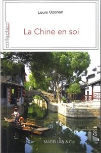 Laure Ozanon - La Chine en soi - Dix ans d'aventure ethnographique.