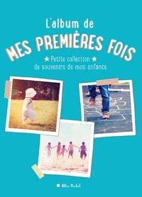 Lalbum de mes premières fois - Petite collection de souvenirs de mon enfance.pdf