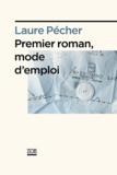 Laure Pêcher - Premier roman, mode d'emploi.