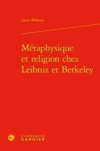 Téléchargeur d'ebook en ligne Métaphysique et religion chez Leibniz et Berkeley PDF RTF