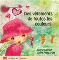 Laure Phélipon et Laurie Cohen - Des vêtements de toutes les couleurs.