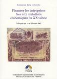 Laure Quennouëlle-Corre et André Straus - Financer les entreprises face aux mutations économiques du XXe siècle - Colloque des 15 et 16 mars 2007.
