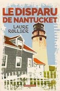 Laure Rollier - Le disparu de Nantucket.