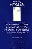 Laure Romanet et Lionel Benaiche - Les lanceurs d'alerte, auxiliaires de justice ou gardiens du silence ? - L'alerte éthique en droit français.