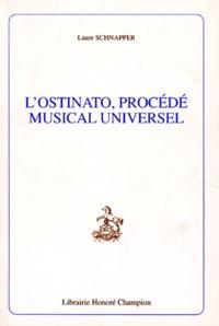 Laure Schnapper - L'ostinato, procédé musical universel.