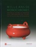 Laure Schwartz-Arenales - Mille ans de monochromes - Vaisselle sacrée et profane des empereurs de Chine. Les collections Baur et Zhuyuetang.