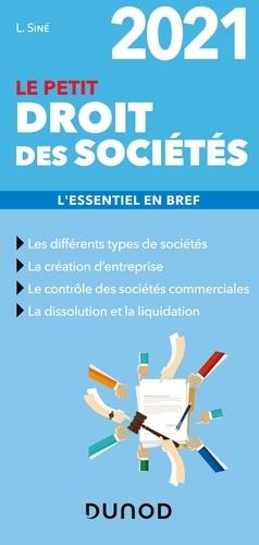 Le petit droit des sociétés. L'essentiel en bref  Edition 2021